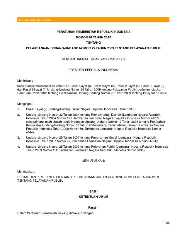 www.hukumonline.com PERATURAN PEMERINTAH REPUBLIK INDONESIA NOMOR 96 TAHUN 2012 TENTANG PELAKSANAAN UNDANG-UNDANG NOMOR 25...