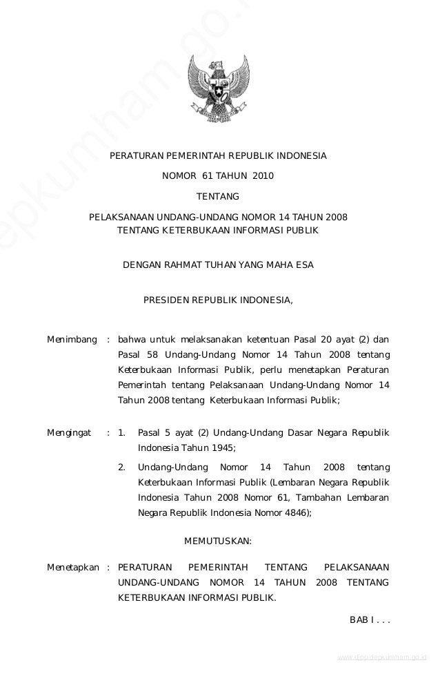 PERATURAN PEMERINTAH REPUBLIK INDONESIA NOMOR 61 TAHUN 2010 TENTANG PELAKSANAAN UNDANG-UNDANG NOMOR 14 TAHUN 2008 TENTANG ...