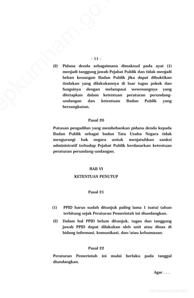- 11 - (2) Pidana denda sebagaimana dimaksud pada ayat (1) menjadi tanggung jawab Pejabat Publik dan tidak menjadi beban k...