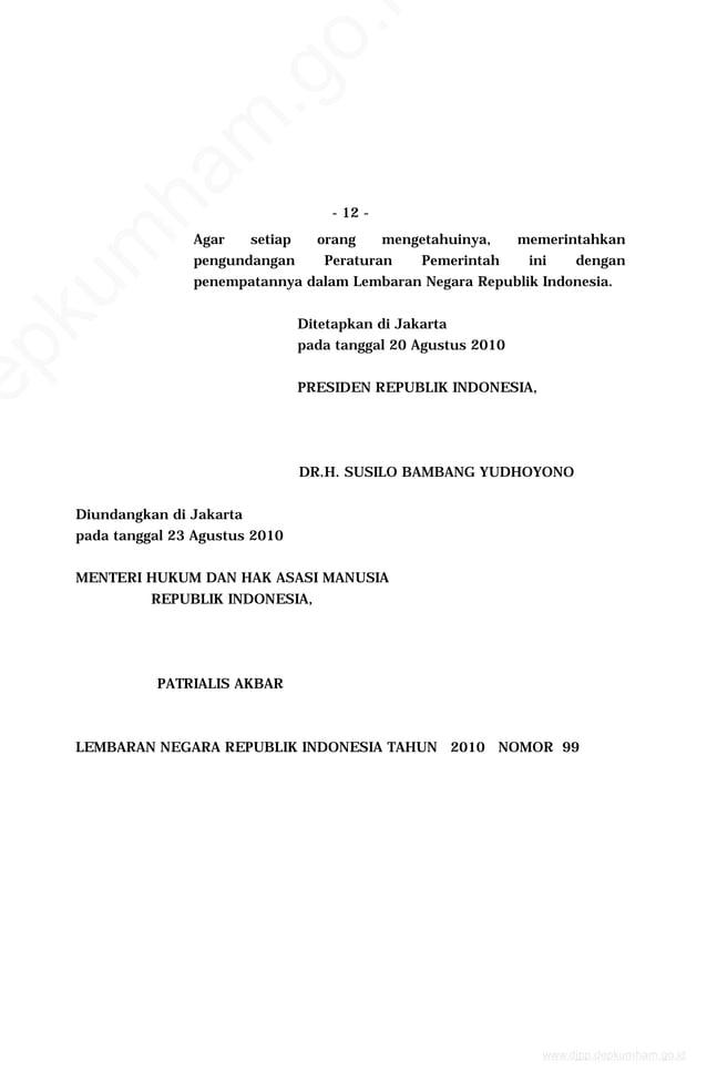 - 12 - Agar setiap orang mengetahuinya, memerintahkan pengundangan Peraturan Pemerintah ini dengan penempatannya dalam Lem...