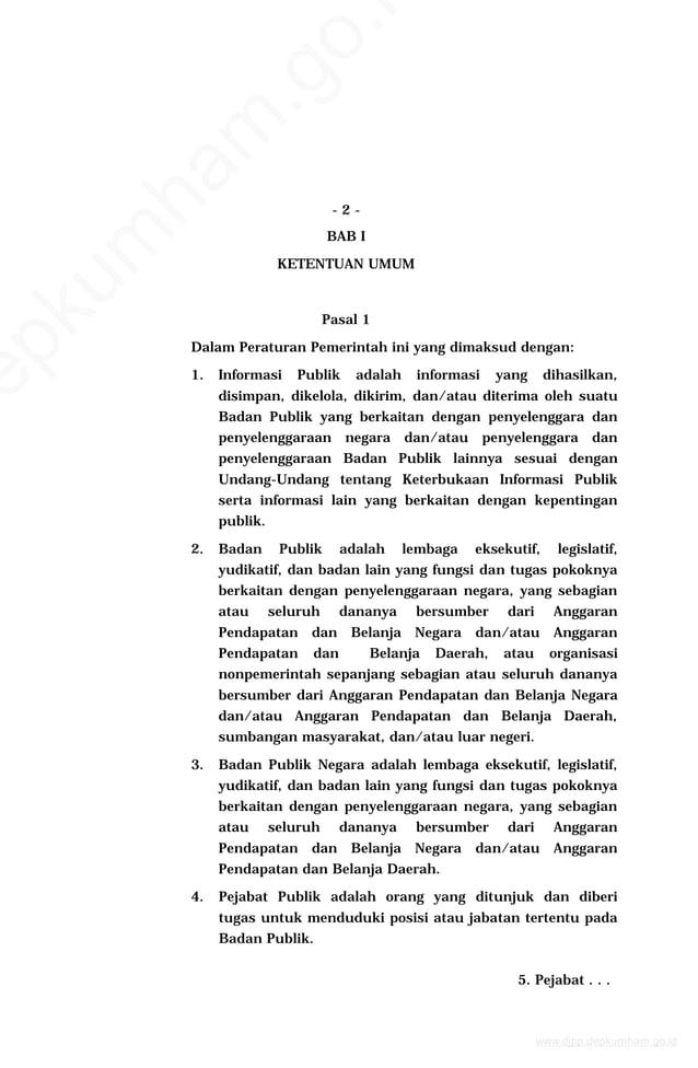 - 2 - BAB I KETENTUAN UMUM Pasal 1 Dalam Peraturan Pemerintah ini yang dimaksud dengan: 1. Informasi Publik adalah informa...