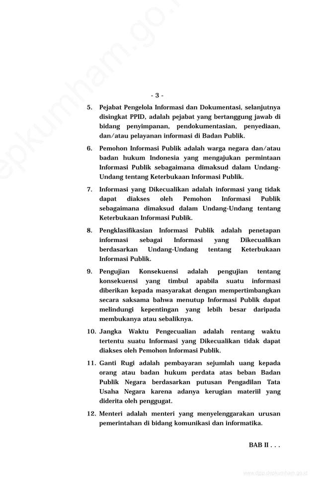 - 3 - 5. Pejabat Pengelola Informasi dan Dokumentasi, selanjutnya disingkat PPID, adalah pejabat yang bertanggung jawab di...