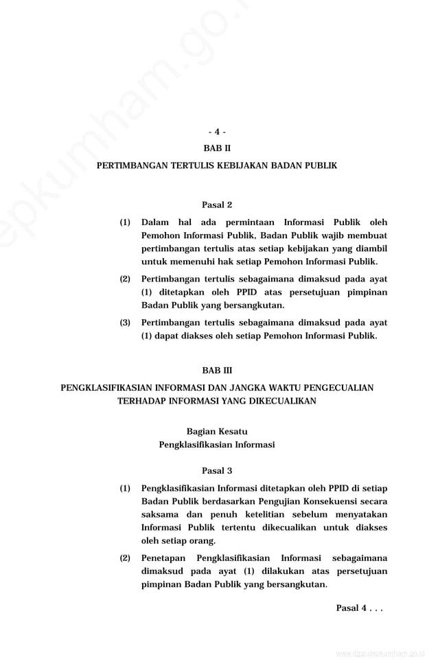 - 4 - BAB II PERTIMBANGAN TERTULIS KEBIJAKAN BADAN PUBLIK Pasal 2 (1) Dalam hal ada permintaan Informasi Publik oleh Pemoh...