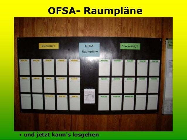 Häufig gestellte Fragen: •Ist OFSA zusätzliche Ausbildungszeit? Nein: 10 h aus Pädagogik + 10 h pro Didaktik  40 h für OF...