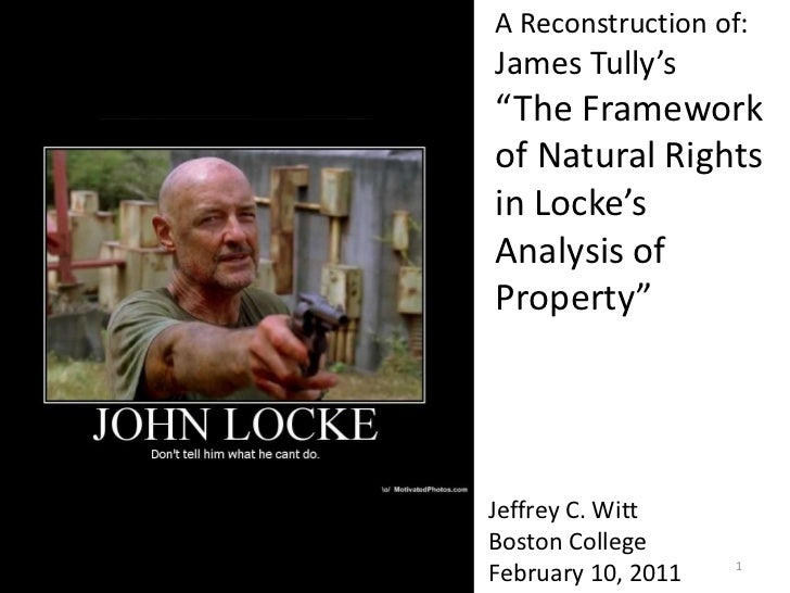 "1<br />A Reconstruction of: James Tully's ""The Framework of Natural Rights in Locke's Analysis of Property""<br />Jeffrey C..."
