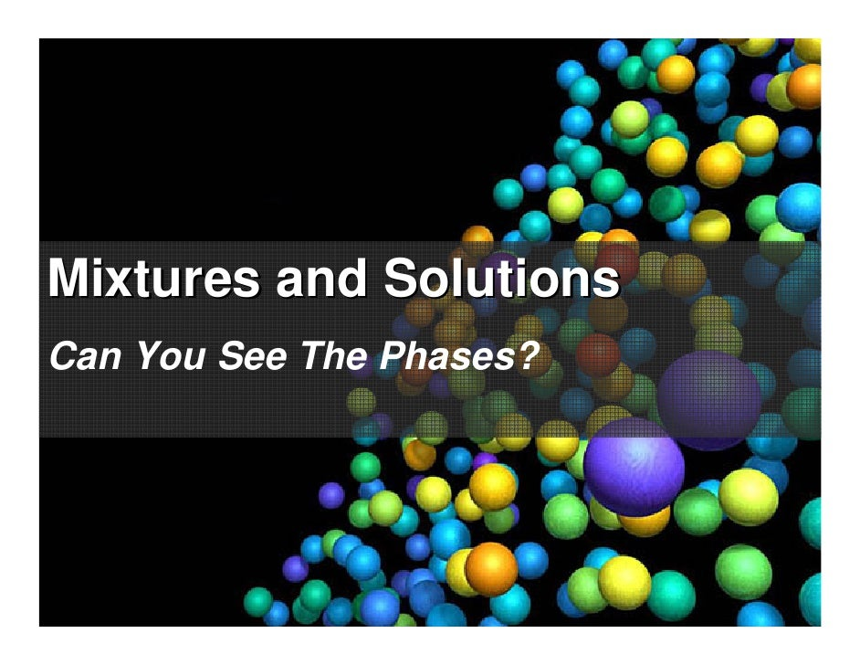 Mixtures and Solutions Can You See The Phases?