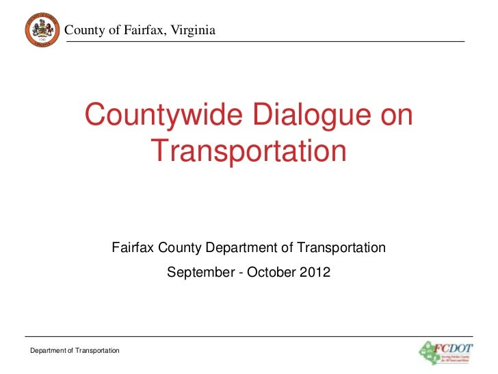 County of Fairfax, Virginia                Countywide Dialogue on                    Transportation                       ...