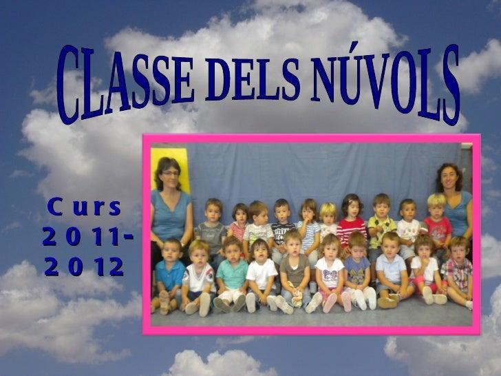 CLASSE DELS NÚVOLS Curs 2011-2012