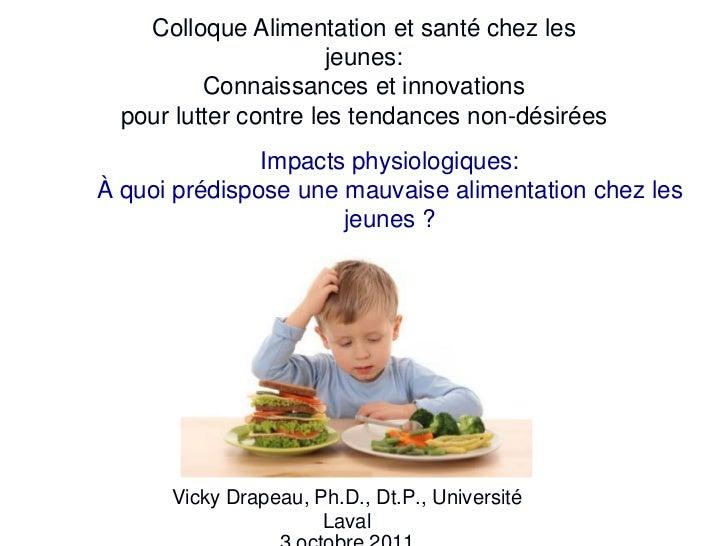 Colloque Alimentation et santé chez les                       jeunes:          Connaissances et innovations  pour lutter c...