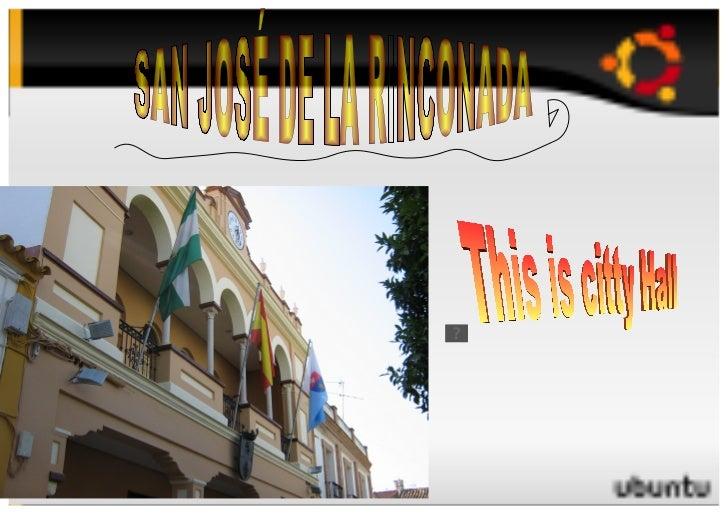 SAN JOSÉ DE LA RINCONADA This is citty Hall