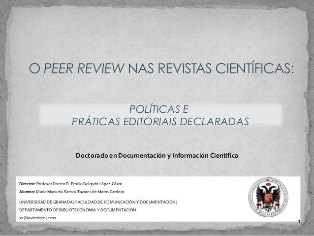 Director: Profesor Doctor D. Emilio Delgado López-CózarAlumno: Maria Manuela Santos Tavares de Matos CardosoUNIVERSIDAD DE...