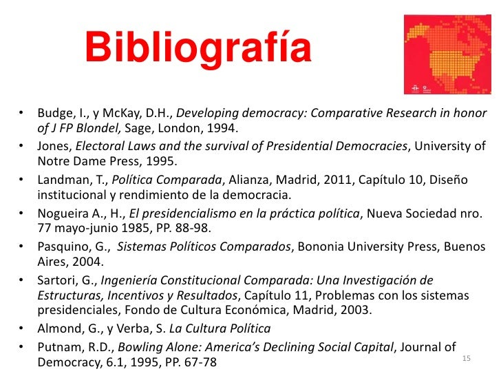 Bibliografía• Budge, I., y McKay, D.H., Developing democracy: Comparative Research in honor  of J FP Blondel, Sage, London...