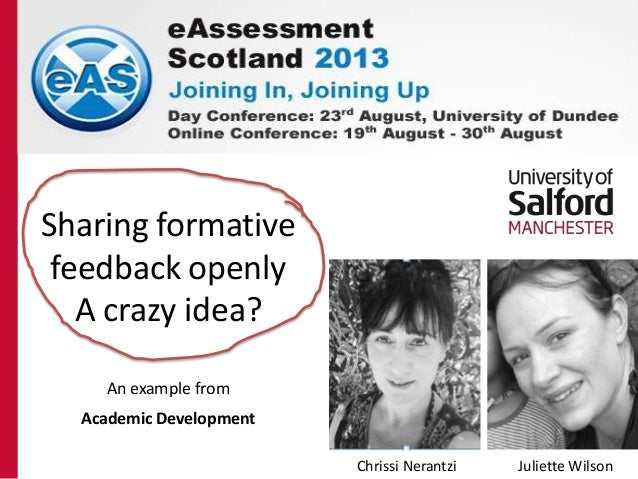 Sharing formative feedback openly A crazy idea? An example from Academic Development Chrissi Nerantzi Juliette Wilson