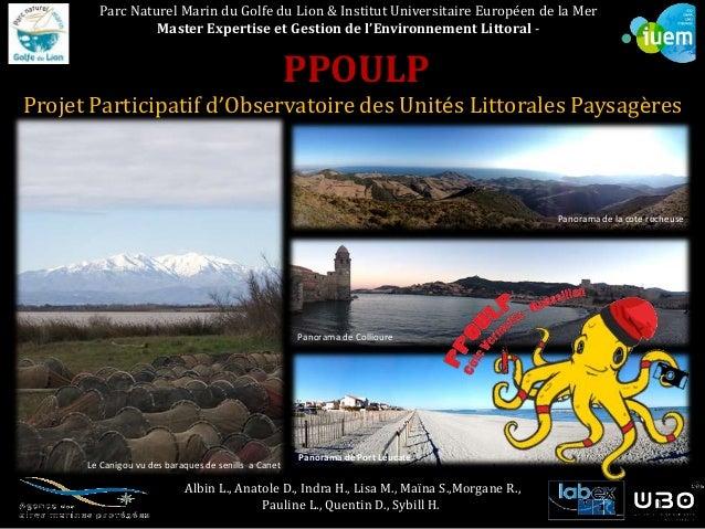 PPOULP Projet Participatif d'Observatoire des Unités Littorales Paysagères Albin L., Anatole D., Indra H., Lisa M., Maïna ...