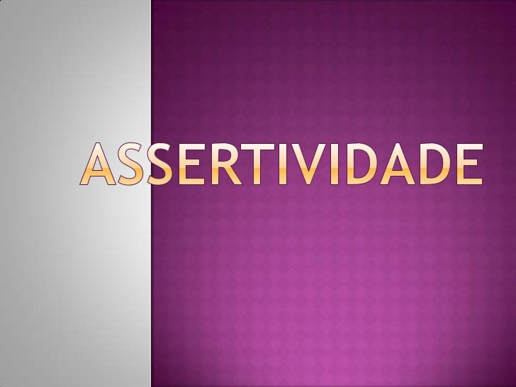 ASSERTIVIDADE<br />
