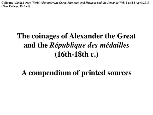 Colloque : Linked Open World: Alexander the Great, Transnational Heritage and the Semantic Web, 3 and 4 April 2017 (New Co...