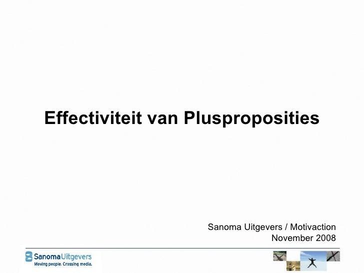Sanoma Uitgevers / Motivaction November 2008 Effectiviteit van Plusproposities