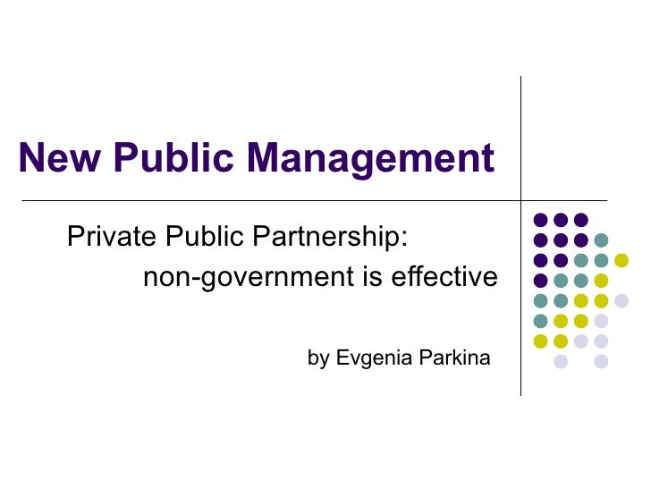 New Public Management Private Public Partnership:  non-government is effective by Evgenia Parkina