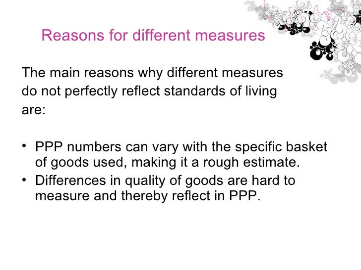 Reasons for different measures <ul><li>The main reasons why different measures  </li></ul><ul><li>do not perfectly reflect...