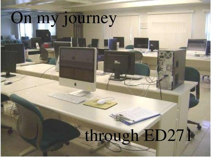 On my journey<br />through ED271<br />