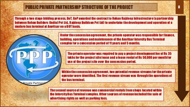 8PUBLIC PRIVATE PARTNERSHIP STRUCTURE OF THE PROJECT Through a two stage bidding process, DoT, GoP awarded the contract to...