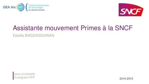 Assistante mouvement Primes à la SNCF Estelle BAGDASSARIAN Mme OUVRARD Enseignant PPP 2014-2015