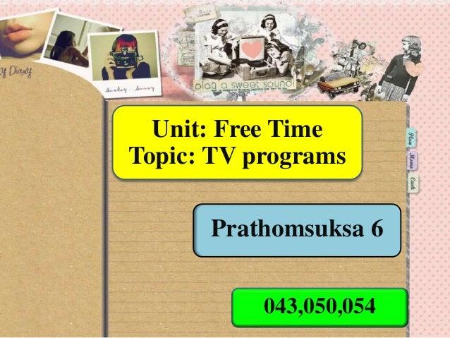 Unit: Free Time Topic: TV programs 043,050,054 Prathomsuksa 6