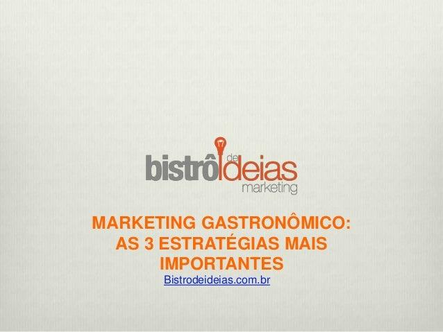MARKETING GASTRONÔMICO: AS 3 ESTRATÉGIAS MAIS IMPORTANTES Bistrodeideias.com.br