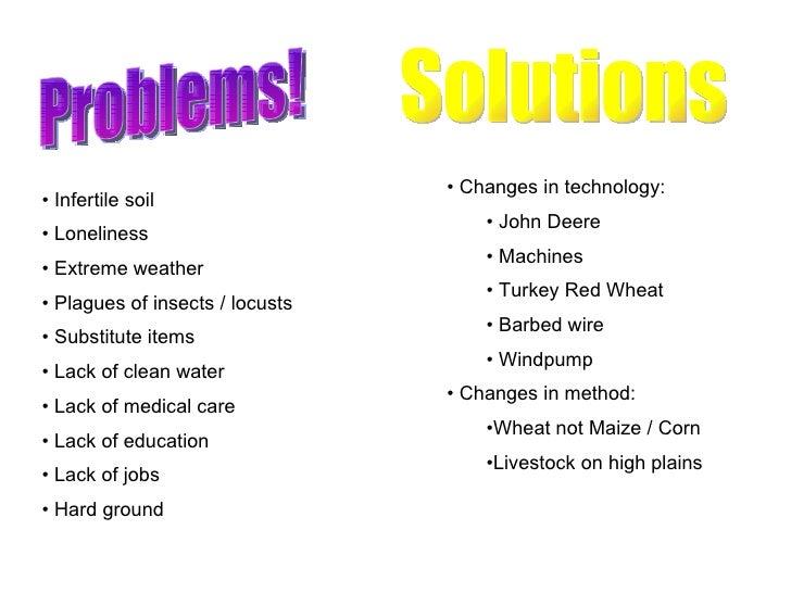 Problems! Solutions <ul><li>Infertile soil </li></ul><ul><li>Loneliness </li></ul><ul><li>Extreme weather </li></ul><ul><l...
