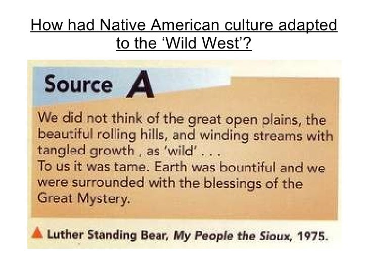 How had Native American culture adapted to the 'Wild West'?