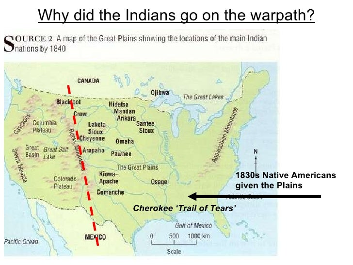 Why did the Indians go on the warpath? 1830s Native Americans given the Plains Cherokee 'Trail of Tears'