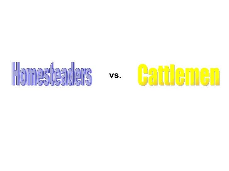 Homesteaders Cattlemen vs.
