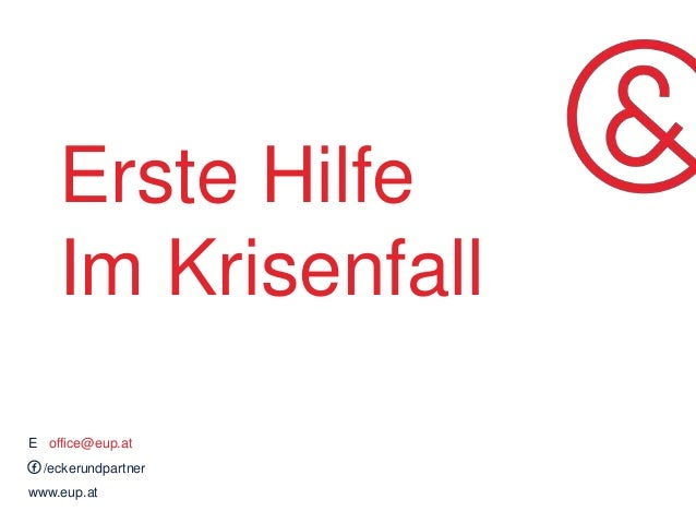 Erste Hilfe Im Krisenfall E office@eup.at /eckerundpartner www.eup.at
