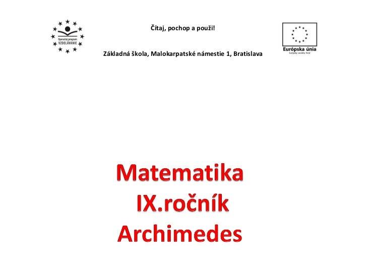 Čítaj, pochop apouži! Základná škola, Malokarpatské námestie 1, Bratislava