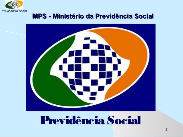 Previdência Social  MPS - Ministério da Previdência Social  Previdência Social 1