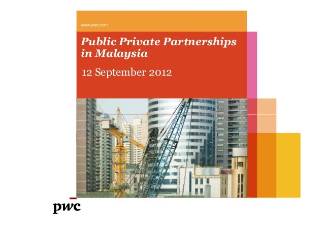 Public Private Partnerships in Malaysia 12 September 2012 www.pwc.com