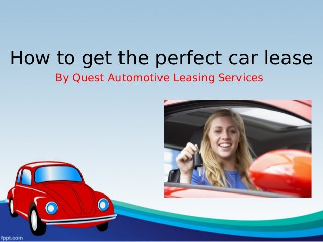How To Get The Perfect Car Lease