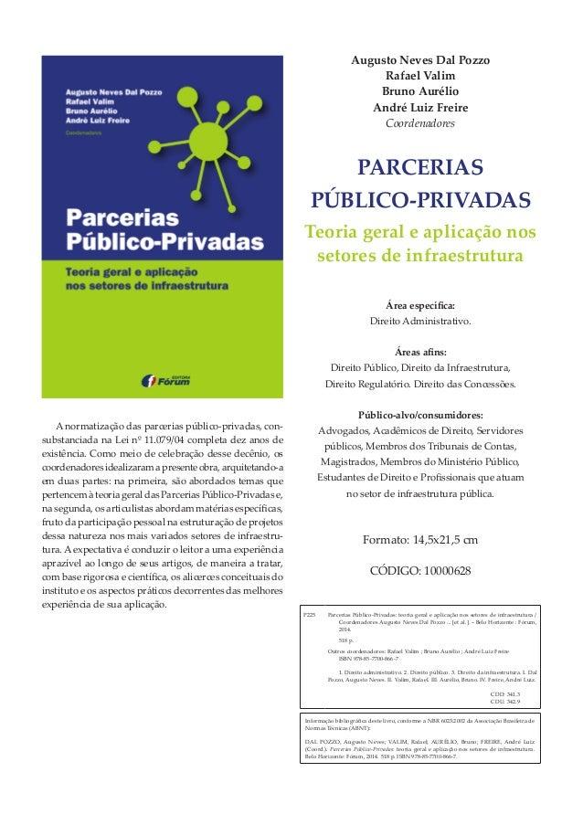 Augusto Neves Dal Pozzo Rafael Valim Bruno Aurélio André Luiz Freire Coordenadores PARceRiAs PúBLico-PRiVADAs Teoria geral...