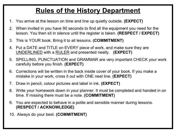 Rules of the History Department <ul><li>You arrive at the lesson on time and line up quietly outside.  (EXPECT) </li></ul>...