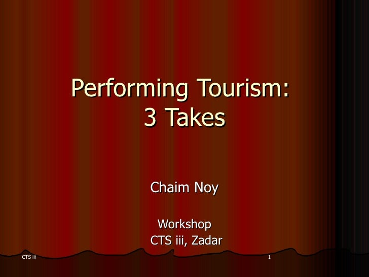 Performing Tourism:  3 Takes Chaim Noy Workshop CTS iii, Zadar