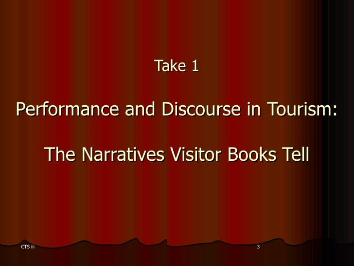 Take 1 Performance and Discourse in Tourism:  The Narratives Visitor Books Tell