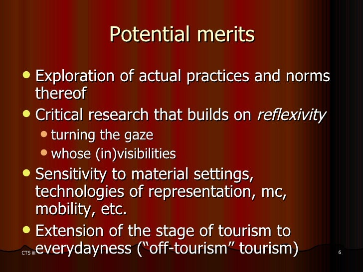 Potential merits <ul><li>Exploration of actual practices and norms thereof </li></ul><ul><li>Critical research that builds...