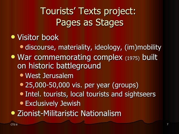 Tourists' Texts project:  Pages as Stages <ul><li>Visitor book </li></ul><ul><ul><li>discourse, materiality, ideology, (im...
