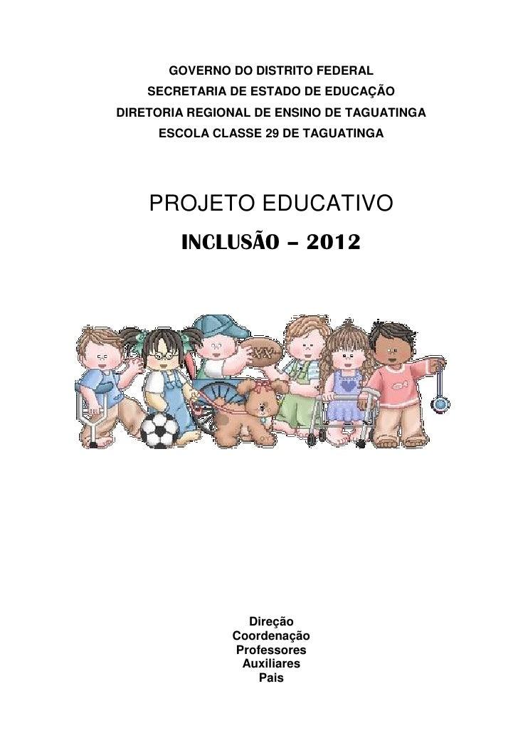 GOVERNO DO DISTRITO FEDERAL    SECRETARIA DE ESTADO DE EDUCAÇÃODIRETORIA REGIONAL DE ENSINO DE TAGUATINGA     ESCOLA CLASS...