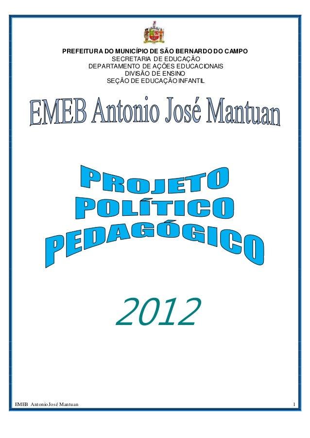 EMEB Antonio José Mantuan 1 PREFEITURA DO MUNICÍPIO DE SÃO BERNARDO DO CAMPO SECRETARIA DE EDUCAÇÃO DEPARTAMENTO DE AÇÕES ...