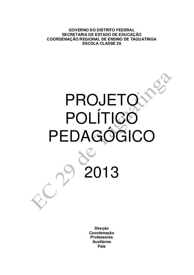 GOVERNO DO DISTRITO FEDERALSECRETARIA DE ESTADO DE EDUCAÇÃOCOORDENAÇÃO REGIONAL DE ENSINO DE TAGUATINGAESCOLA CLASSE 29PRO...
