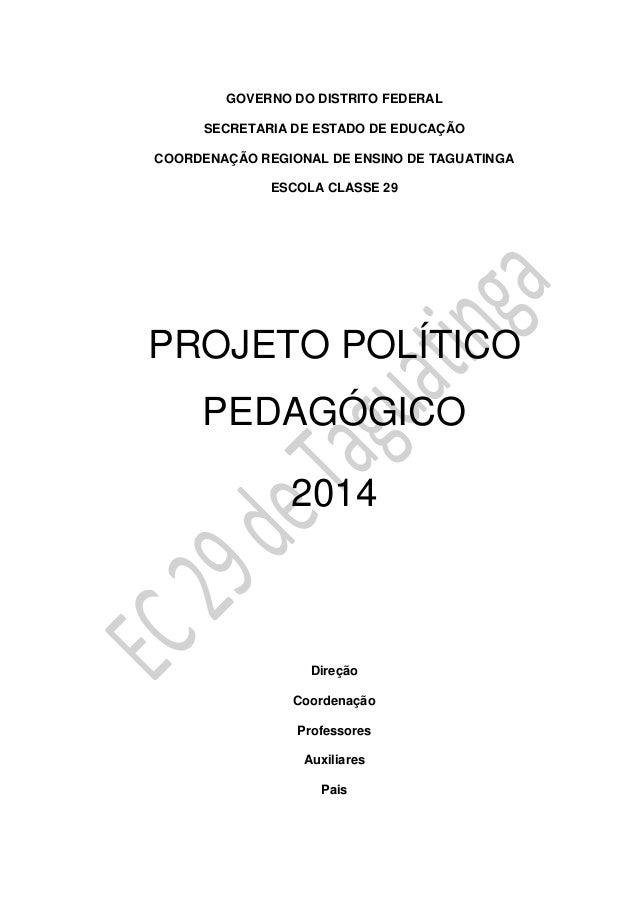 GOVERNO DO DISTRITO FEDERAL SECRETARIA DE ESTADO DE EDUCAÇÃO COORDENAÇÃO REGIONAL DE ENSINO DE TAGUATINGA ESCOLA CLASSE 29...