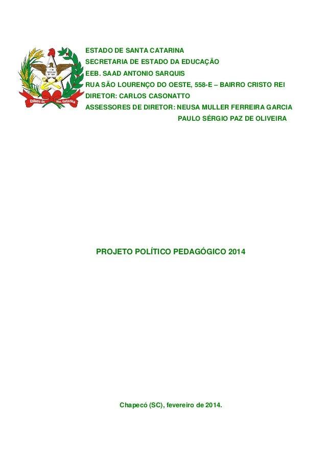 ESTADO DE SANTA CATARINA SECRETARIA DE ESTADO DA EDUCAÇÃO EEB. SAAD ANTONIO SARQUIS RUA SÃO LOURENÇO DO OESTE, 558-E – BAI...