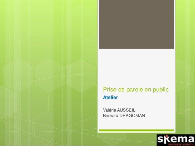 Prise de parole en public Atelier Valérie AUSSEIL Bernard DRAGOMAN