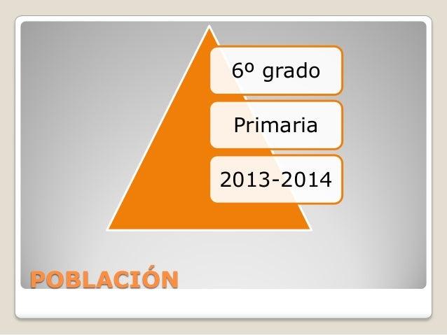 6º grado Primaria 2013-2014  POBLACIÓN